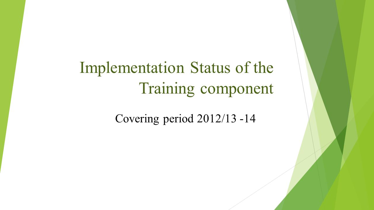 Implementation Status of the Training component