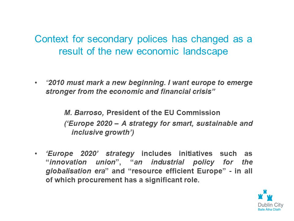 Context for secondary polices has changed as a result of the new economic landscape