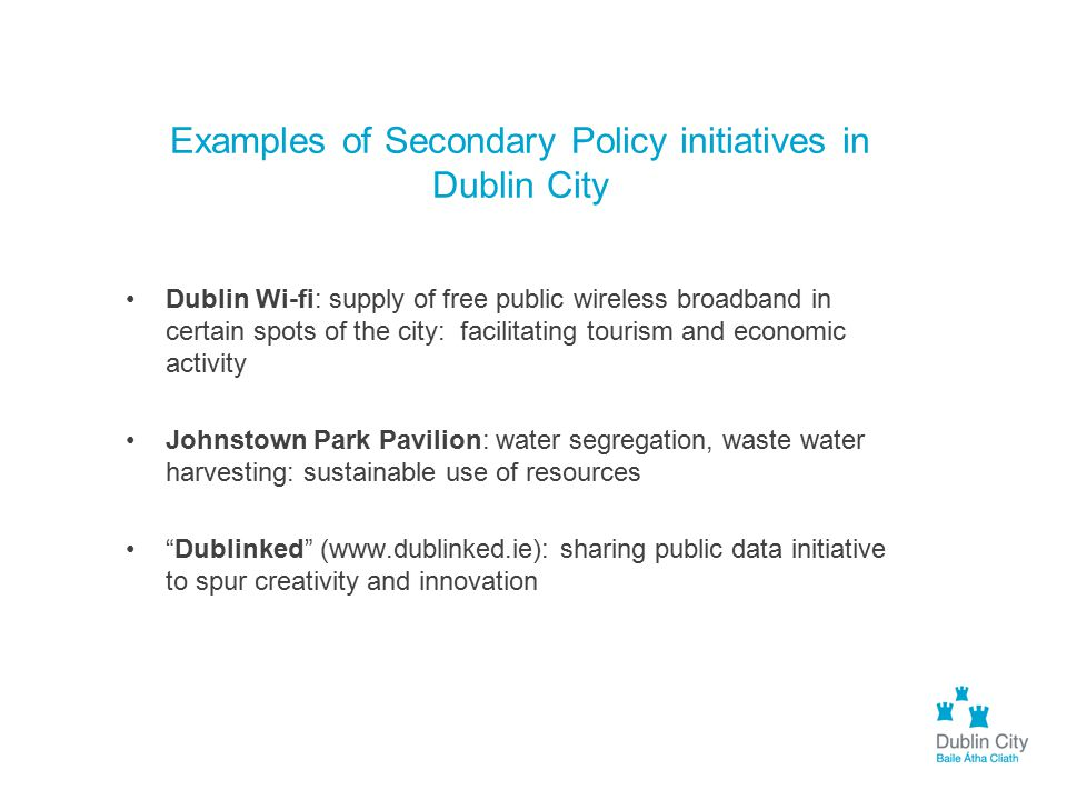 Examples of Secondary Policy initiatives in Dublin City