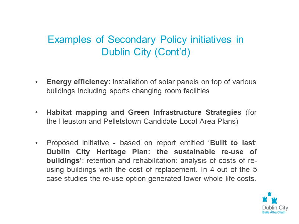 Examples of Secondary Policy initiatives in Dublin City (Cont'd)