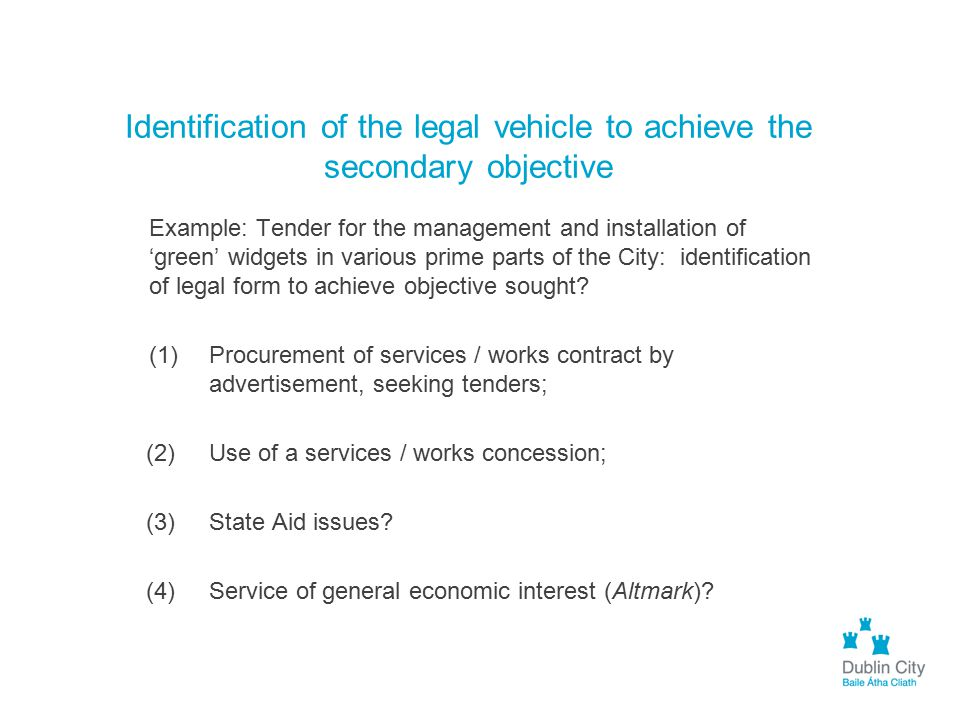 Identification of the legal vehicle to achieve the secondary objective