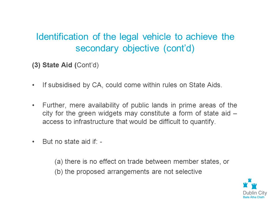 Identification of the legal vehicle to achieve the secondary objective (cont'd)
