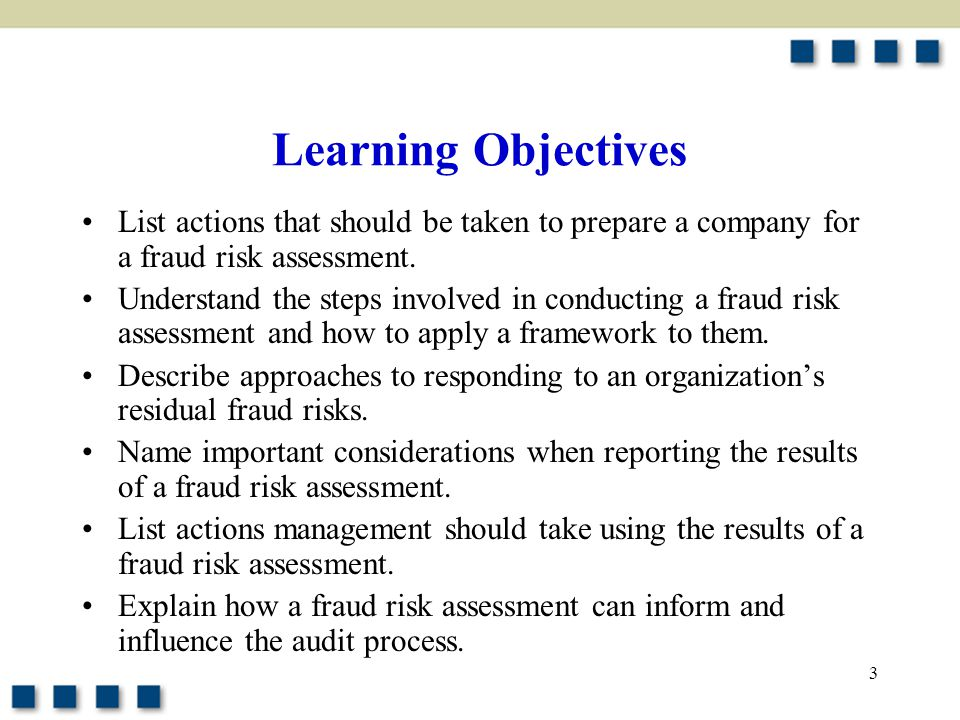 Learning Objectives List actions that should be taken to prepare a company for a fraud risk assessment.