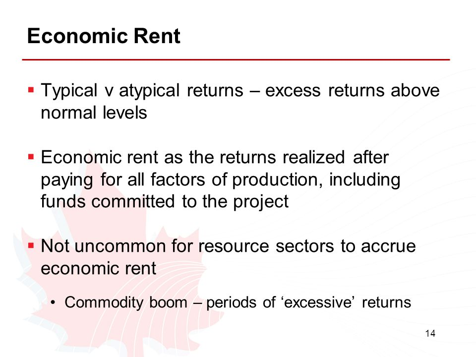 Economic Rent Typical v atypical returns – excess returns above normal levels.