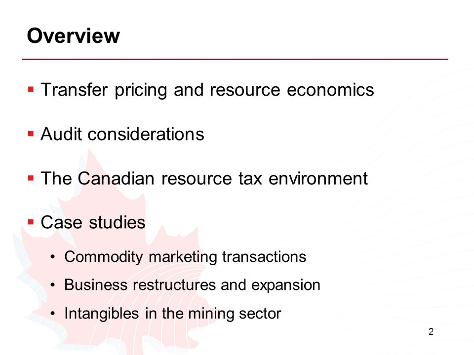 Overview Transfer pricing and resource economics Audit considerations