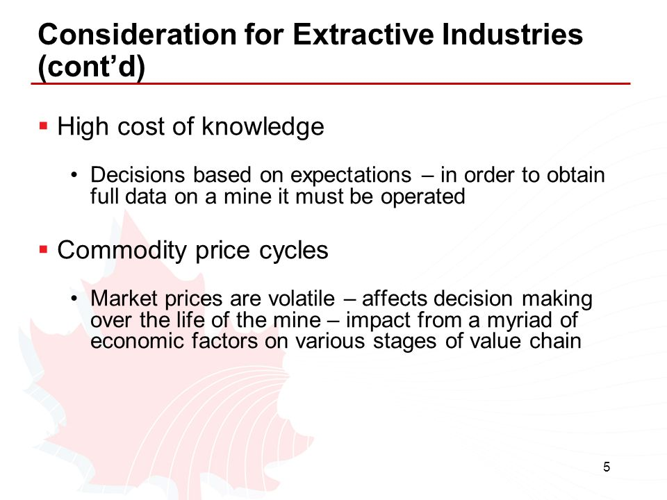 Consideration for Extractive Industries (cont'd)