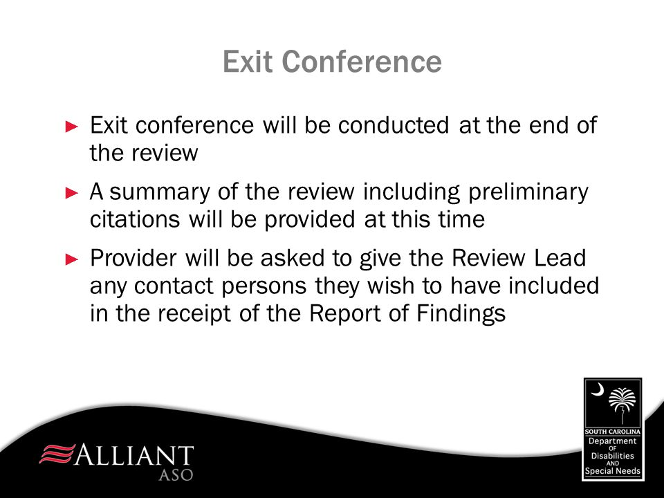 Exit Conference Exit conference will be conducted at the end of the review.