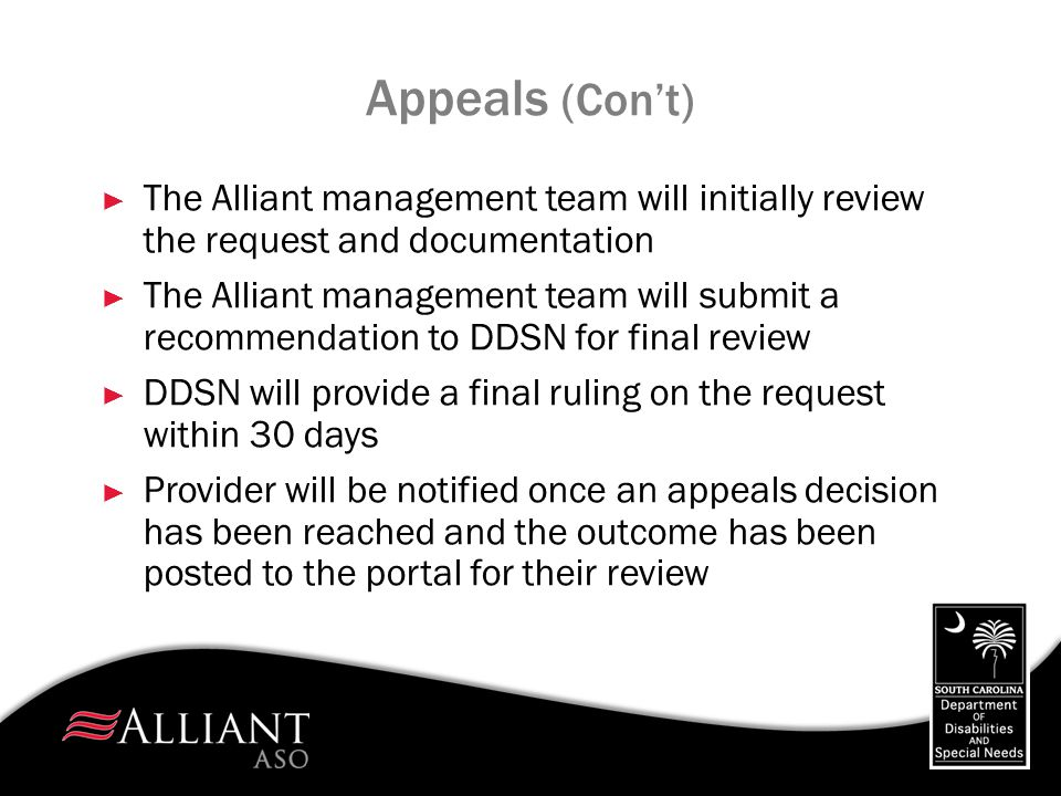 Appeals (Con't) The Alliant management team will initially review the request and documentation.