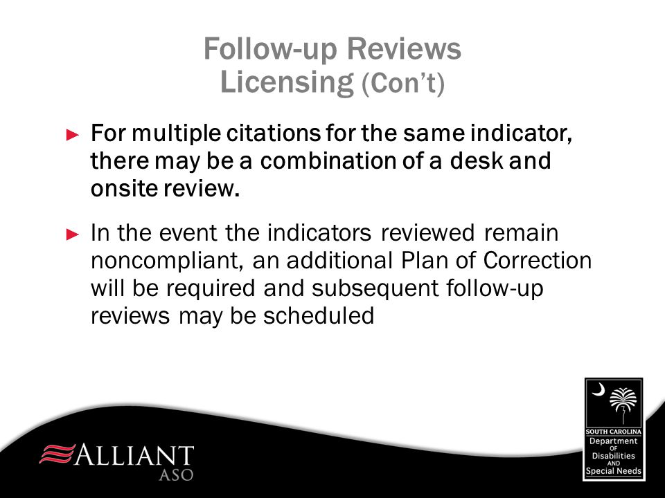 Follow-up Reviews Licensing (Con't)
