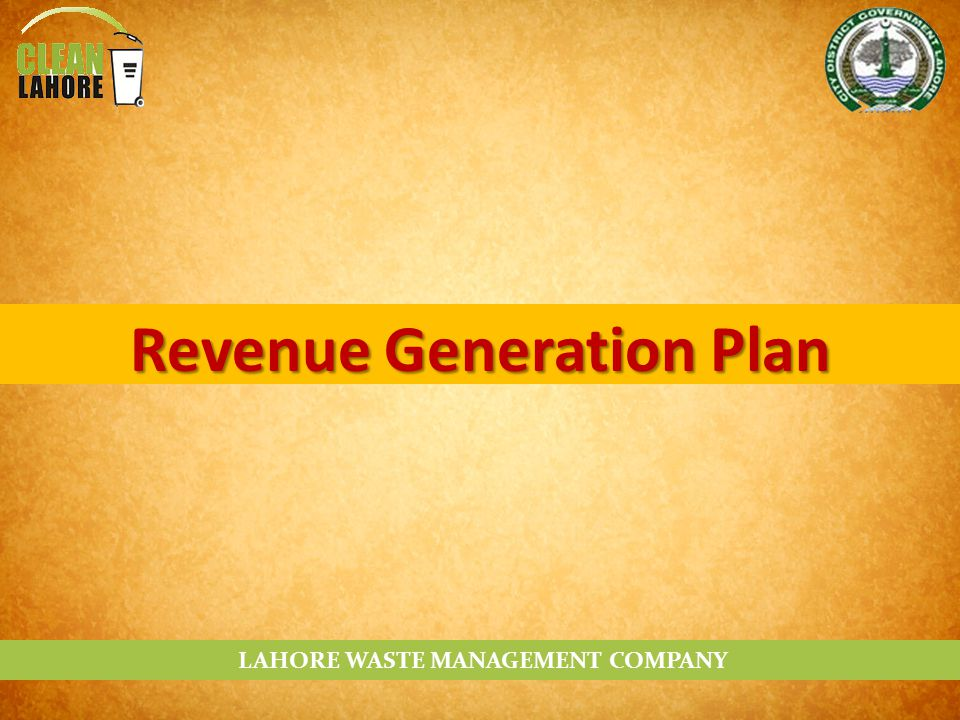 Revenue Generation Plan LAHORE WASTE MANAGEMENT COMPANY