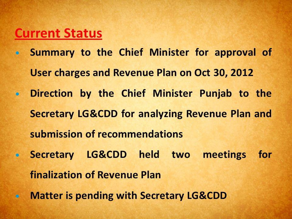 Current Status Summary to the Chief Minister for approval of User charges and Revenue Plan on Oct 30, 2012.