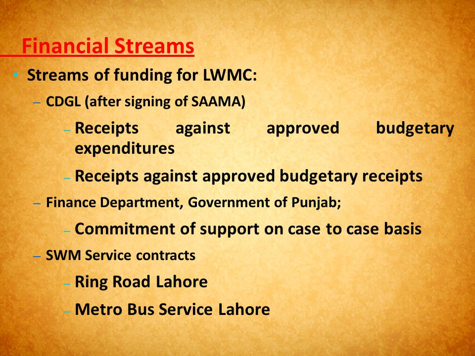 Financial Streams Streams of funding for LWMC: