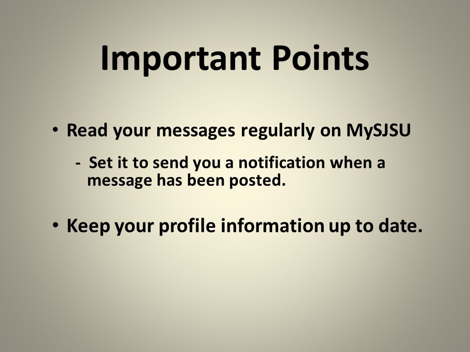 Important Points Keep your profile information up to date.
