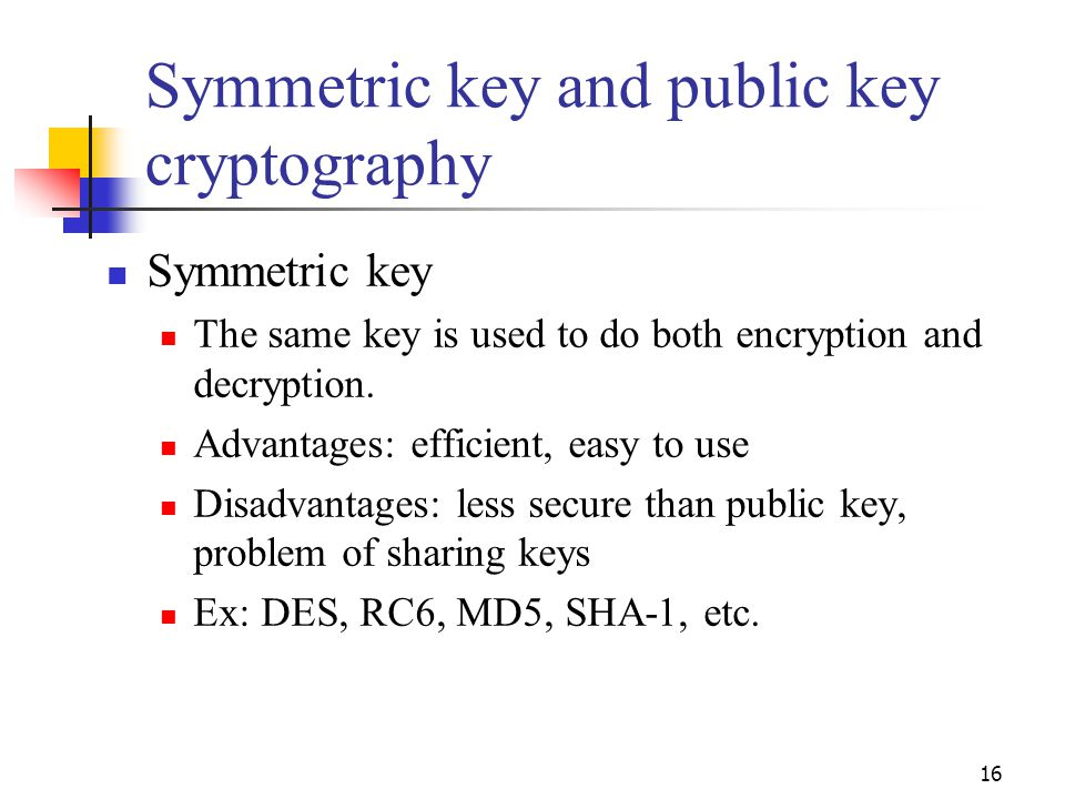 Symmetric key and public key cryptography
