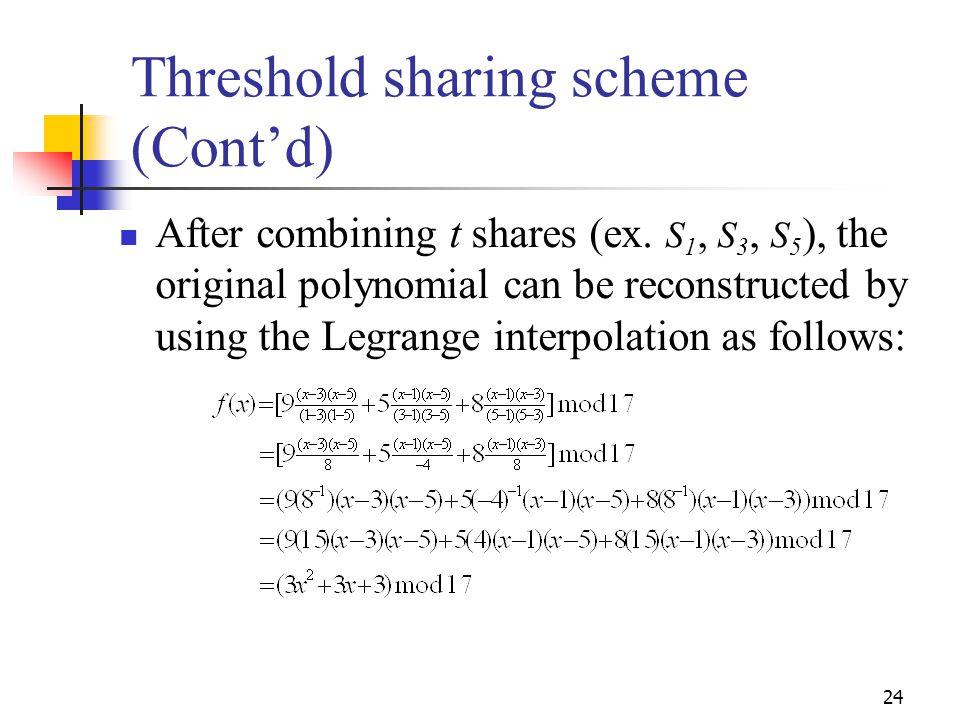 Threshold sharing scheme (Cont'd)