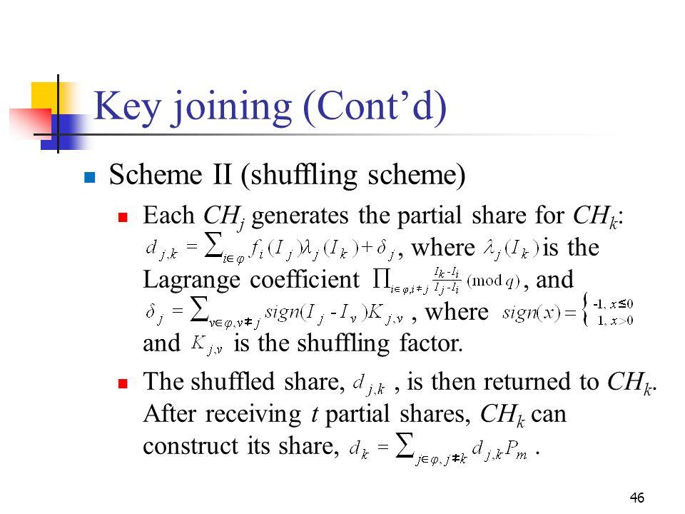 Key joining (Cont'd) Scheme II (shuffling scheme)