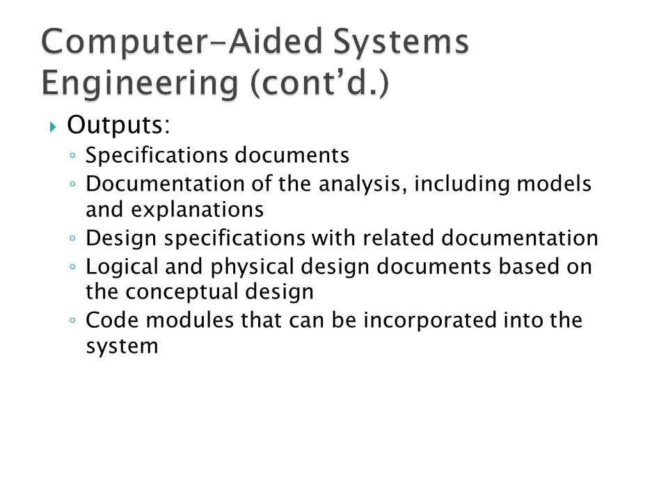 Computer-Aided Systems Engineering (cont'd.)