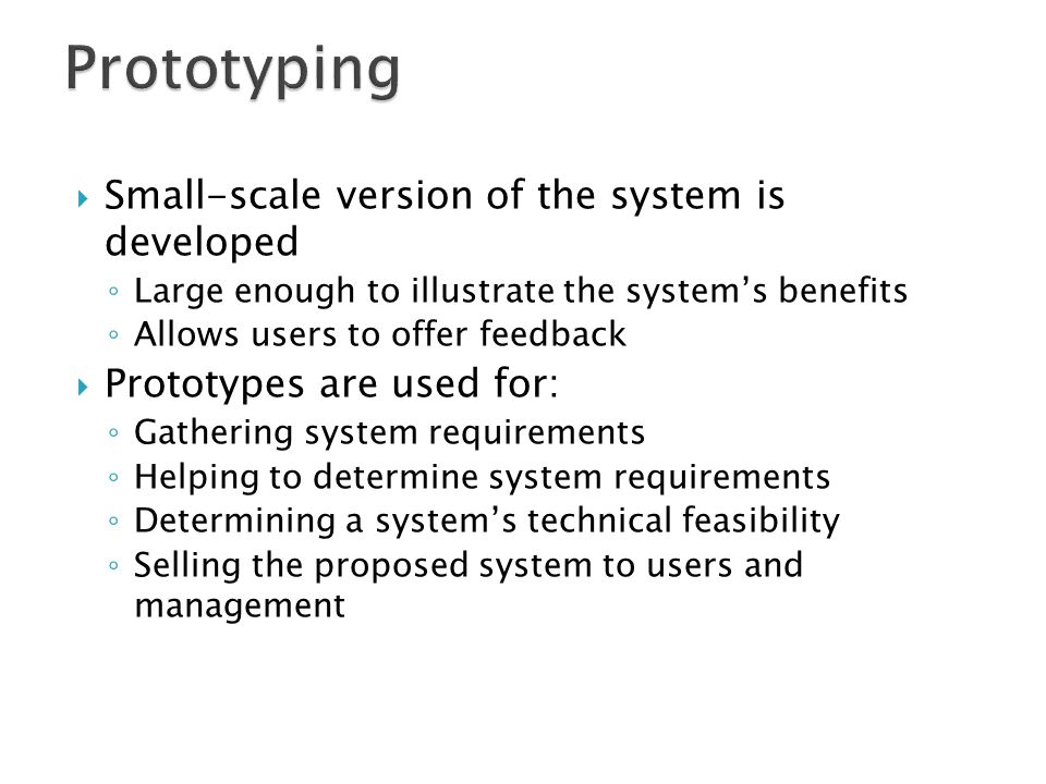 Prototyping Small-scale version of the system is developed