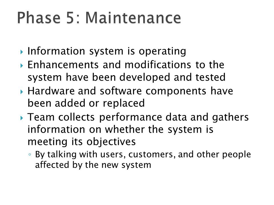 Phase 5: Maintenance Information system is operating