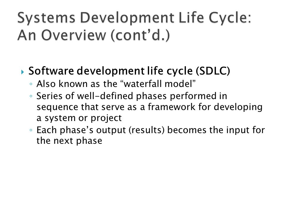 Systems Development Life Cycle: An Overview (cont'd.)