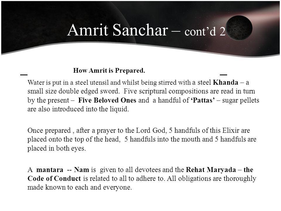 Amrit Sanchar – cont'd 2 _ How Amrit is Prepared. _.