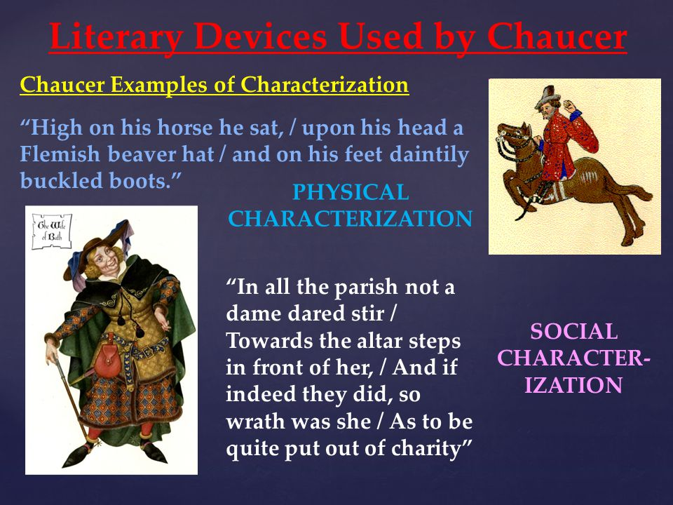 Literary Devices Used by Chaucer PHYSICAL CHARACTERIZATION