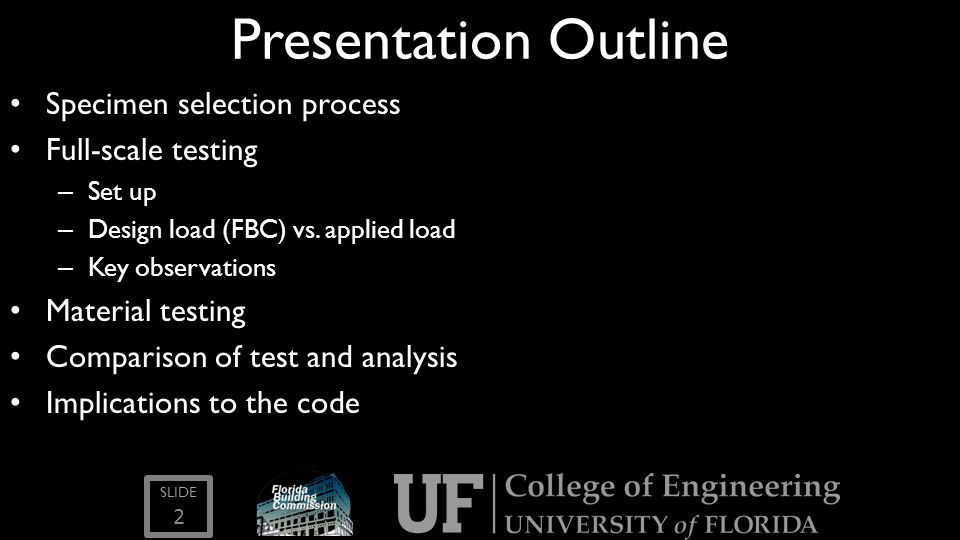Presentation Outline Specimen selection process Full-scale testing