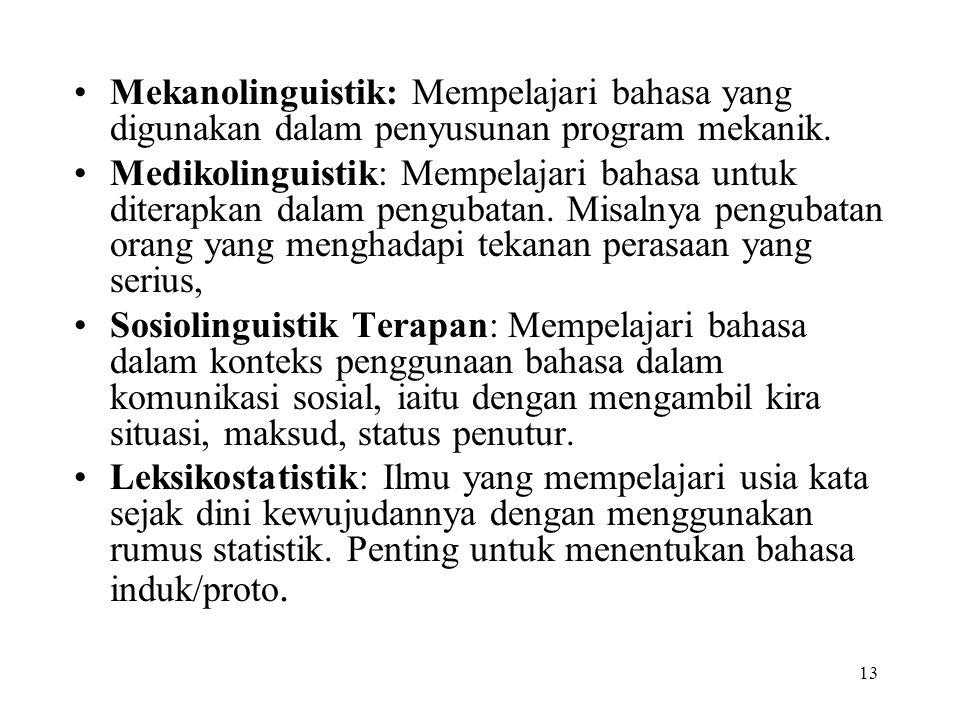 Mekanolinguistik: Mempelajari bahasa yang digunakan dalam penyusunan program mekanik.