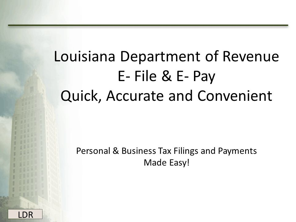 Louisiana Department of Revenue E- File & E- Pay