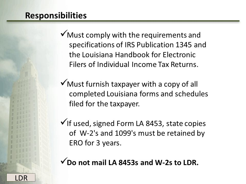 Responsibilities Must comply with the requirements and