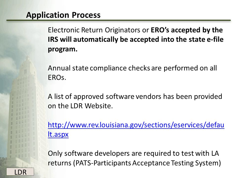 Application Process Electronic Return Originators or ERO's accepted by the IRS will automatically be accepted into the state e-file program.