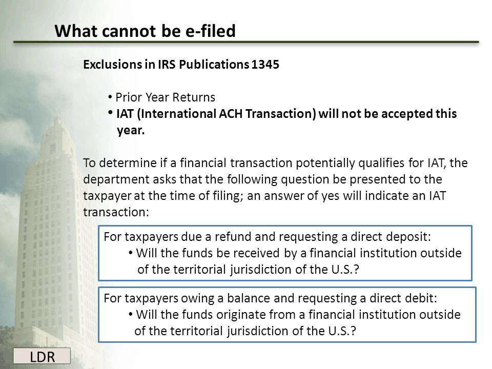 What cannot be e-filed LDR Exclusions in IRS Publications 1345