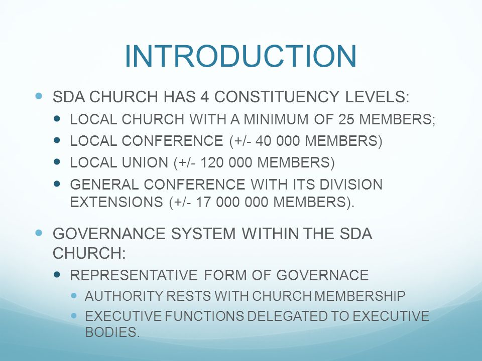 INTRODUCTION SDA CHURCH HAS 4 CONSTITUENCY LEVELS: