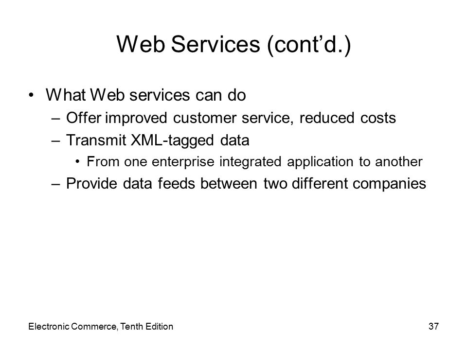 Web Services (cont'd.) What Web services can do