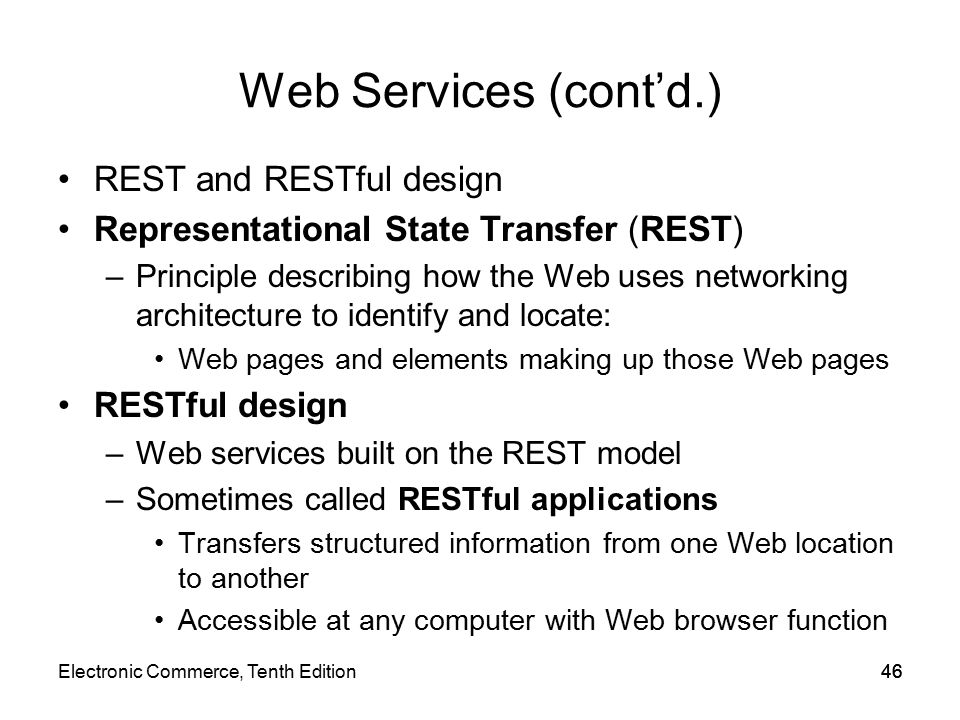 Web Services (cont'd.) REST and RESTful design