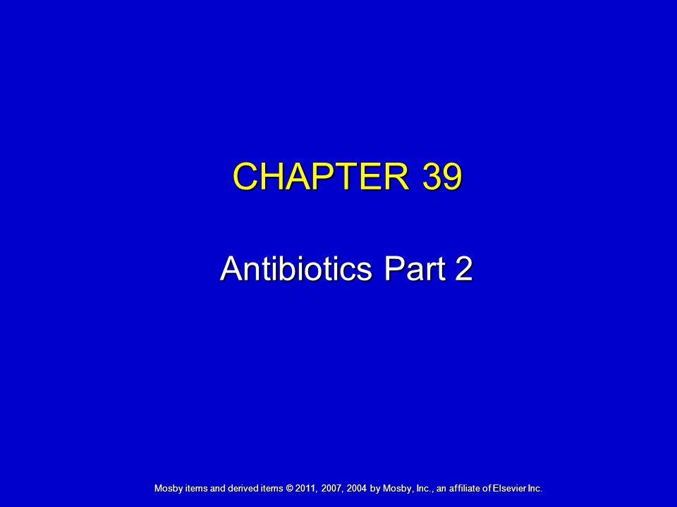 CHAPTER 39 Antibiotics Part 2
