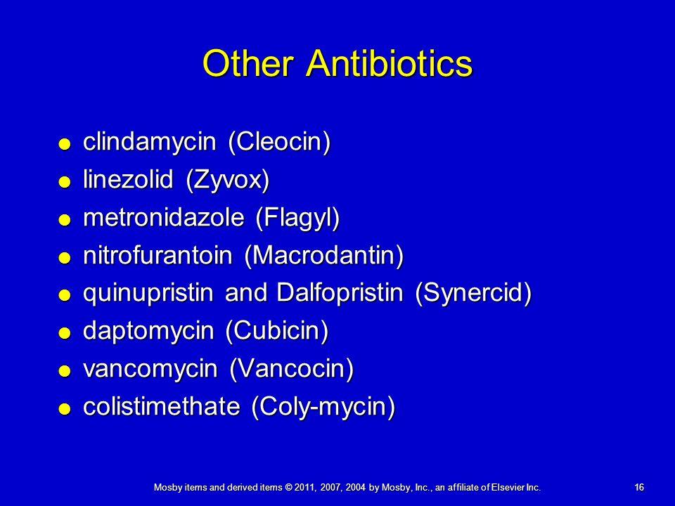 Other Antibiotics clindamycin (Cleocin) linezolid (Zyvox)