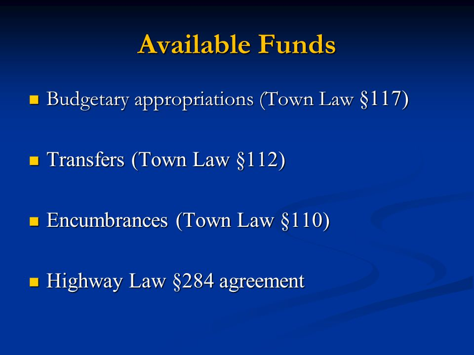 Available Funds Budgetary appropriations (Town Law §117)