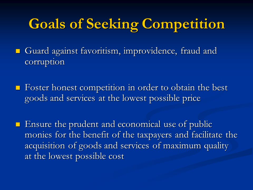 Goals of Seeking Competition