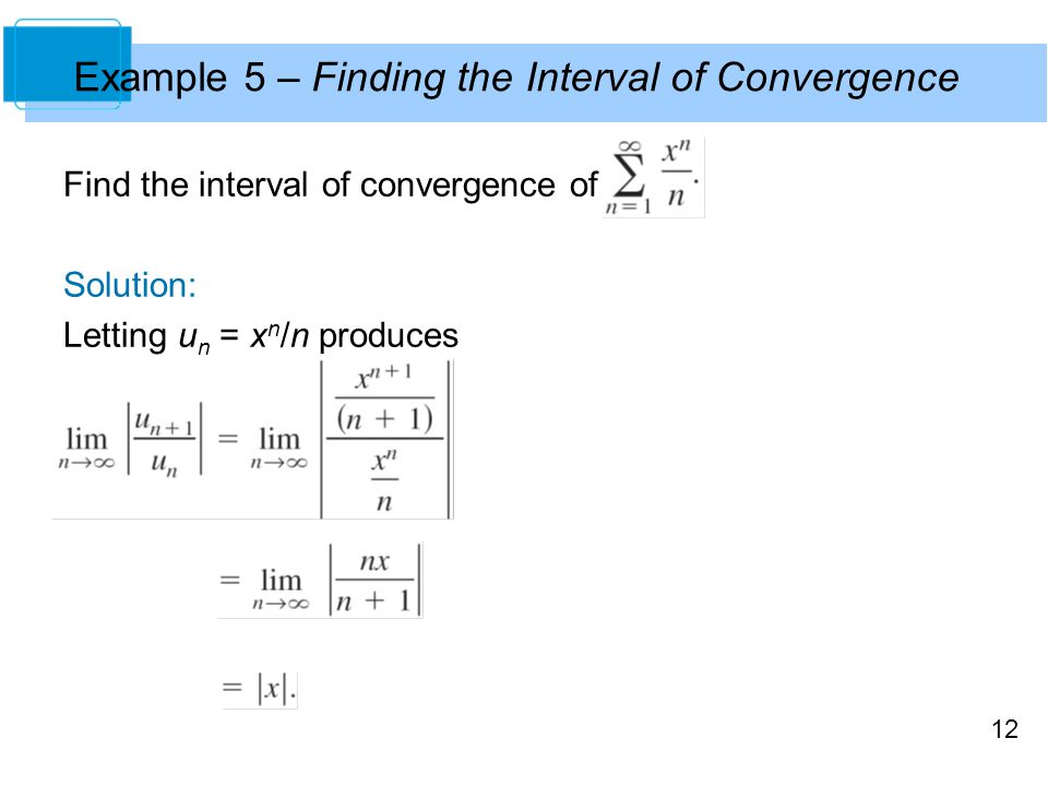 Example 5 – Finding the Interval of Convergence