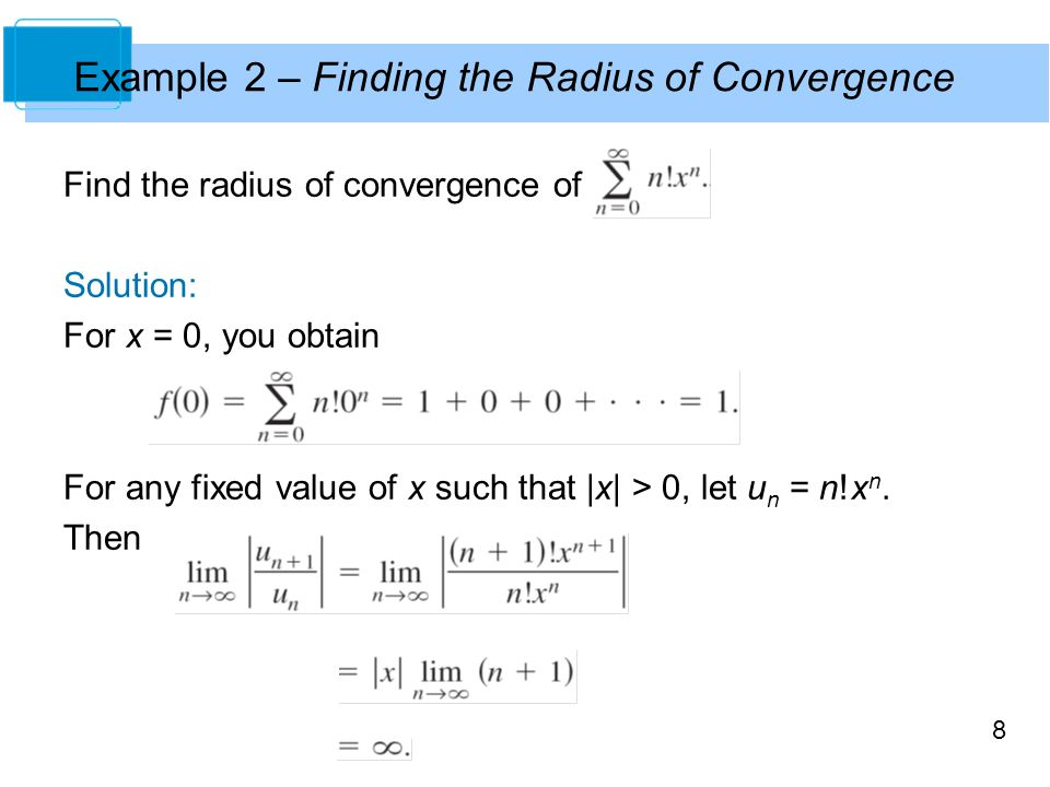 Example 2 – Finding the Radius of Convergence