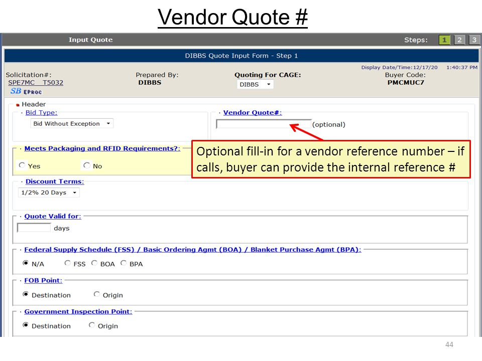 Vendor Quote # Optional fill-in for a vendor reference number – if calls, buyer can provide the internal reference #