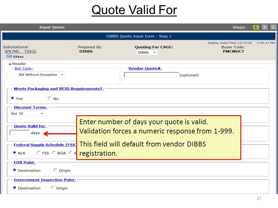 Quote Valid For Enter number of days your quote is valid. Validation forces a numeric response from 1-999.