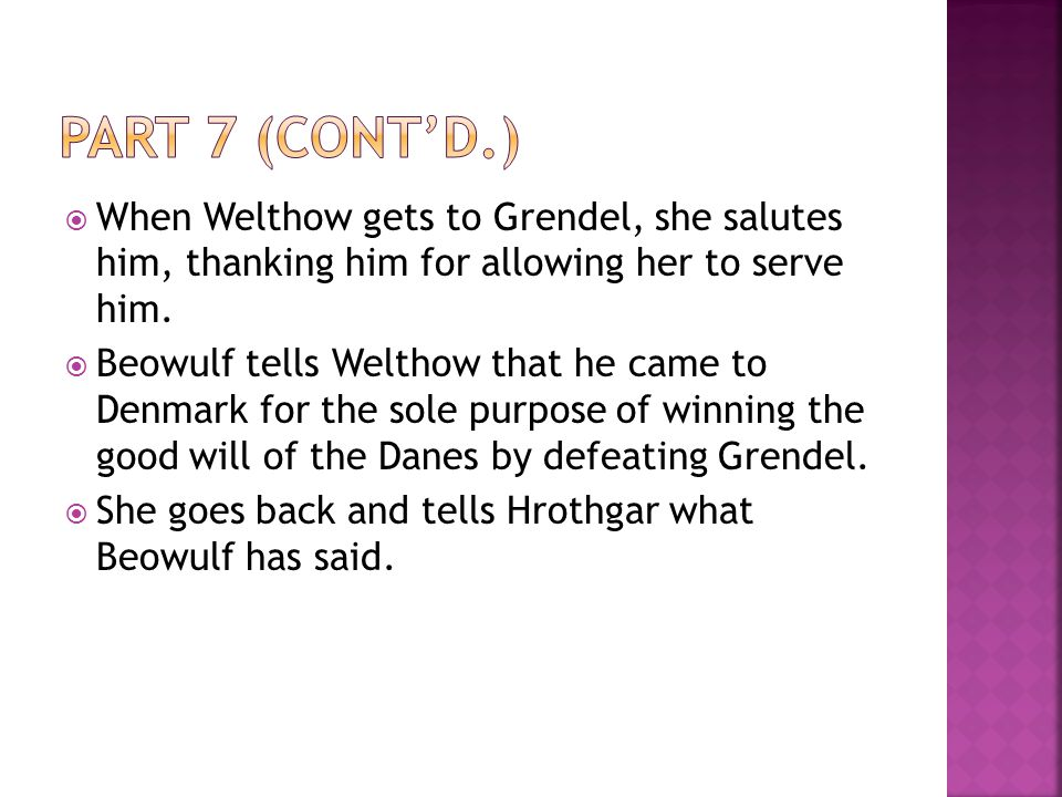 Part 7 (cont'd.) When Welthow gets to Grendel, she salutes him, thanking him for allowing her to serve him.