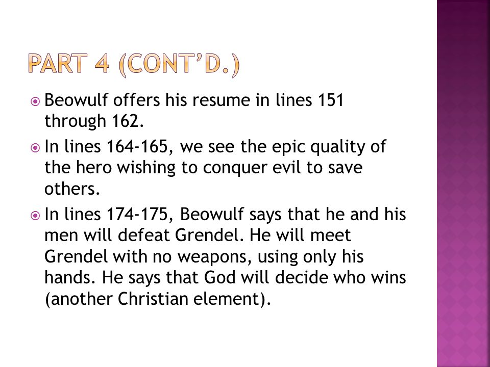 Part 4 (cont'd.) Beowulf offers his resume in lines 151 through 162.