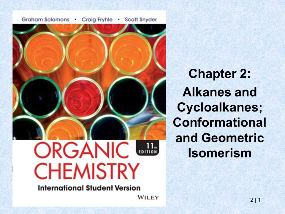 Alkanes and Cycloalkanes; Conformational and Geometric Isomerism