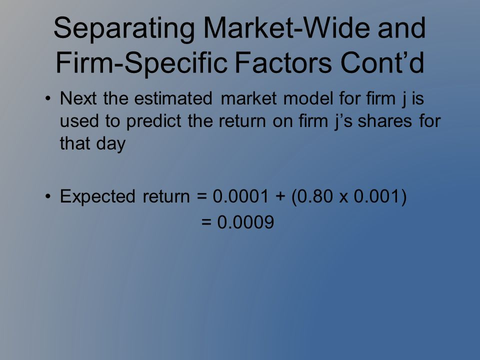 Separating Market-Wide and Firm-Specific Factors Cont'd