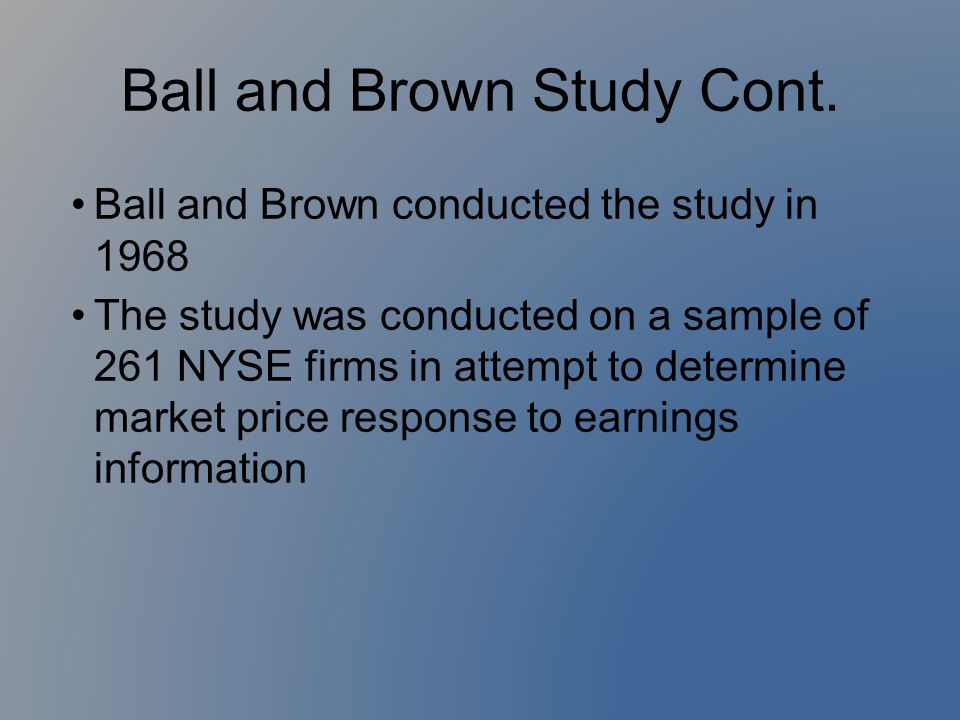 Ball and Brown Study Cont.