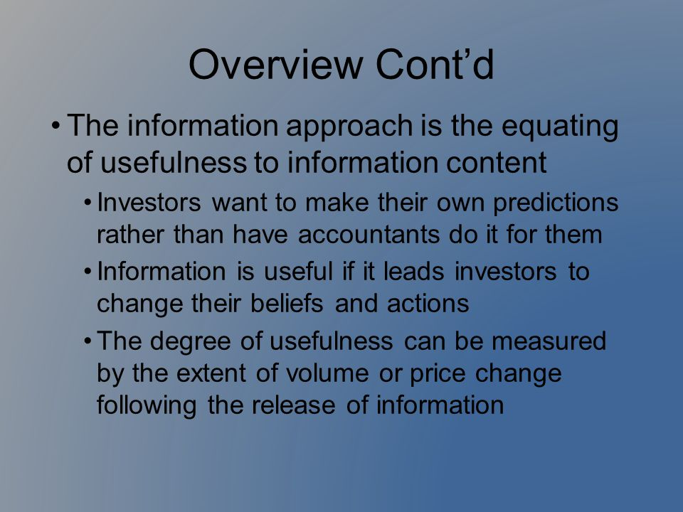 Overview Cont'd The information approach is the equating of usefulness to information content.