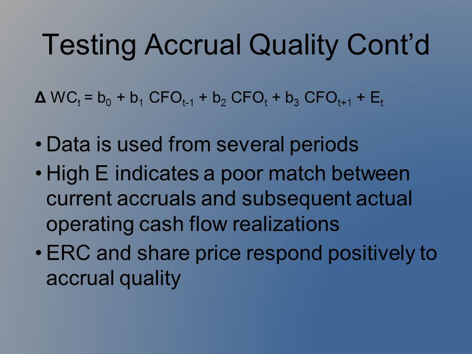 Testing Accrual Quality Cont'd